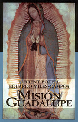 Mision Guadalupe - Bozell, L Brent