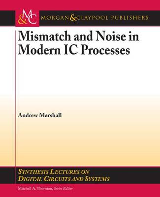 Mismatch and Noise in Modern IC Processes - Marshall, Andrew