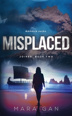 Misplaced: Joined: Book Two - Gan, Mara