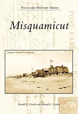 Misquamicut - Gentile, Donald L, and Gordon, Bernard L