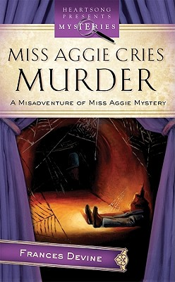 Miss Aggie Cries Murder - Devine, Frances