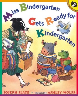 Miss Bindergarten Gets Ready for Kindergarten - Slate, Joseph