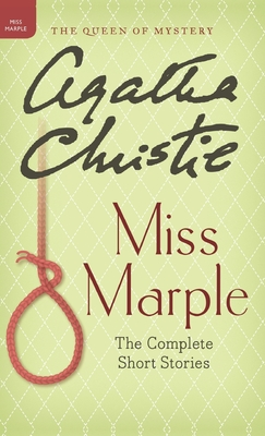 Miss Marple: The Complete Short Stories - Christie, Agatha, and Mallory (DM) (Editor)