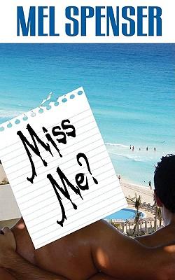 Miss Me? - Spenser, Mel