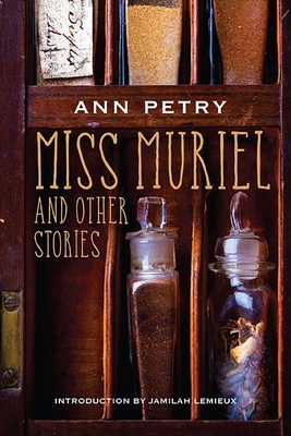 Miss Muriel and Other Stories - Petry, Ann, and LeMieux, Jamilah (Foreword by)