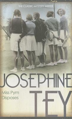 Miss Pym Disposes - Tey, Josephine