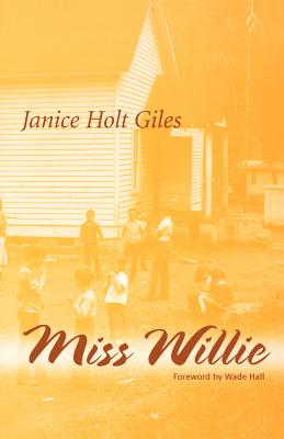 Miss Willie - Giles, Janice Holt, and Hall, Wade (Foreword by)