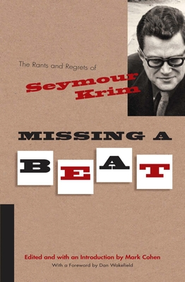 Missing a Beat: The Rants and Regrets of Seymour Krim - Cohen, Mark