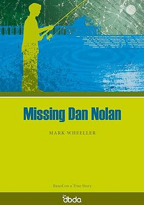 Missing Dan Nolan - Wheeller, Mark