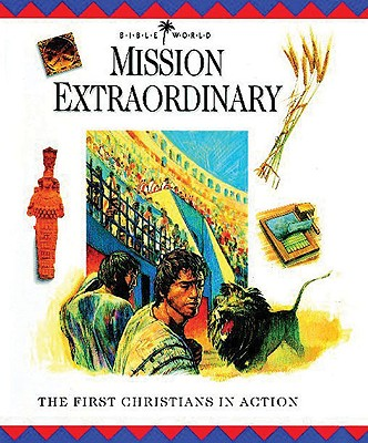 Mission Extraordinary: The First Christians in Action - Drane, John W