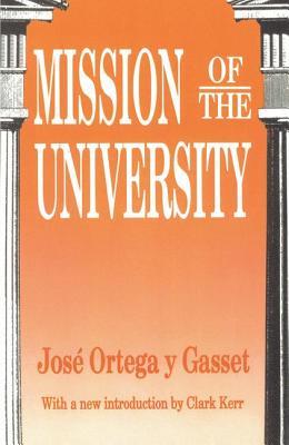 Mission of the University - Chaliand, Gerard, and Ortega y Gasset, Jose