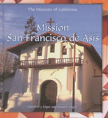 Mission San Francisco de Asis - Edgar, Kathleen J