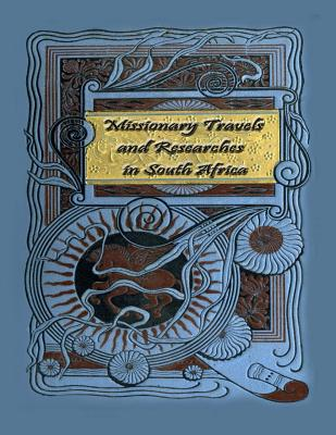 Missionary Travels and Researches in South Africa - Livingstone, David