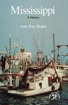 Mississippi: A Bicentennial History - Skates, John Ray