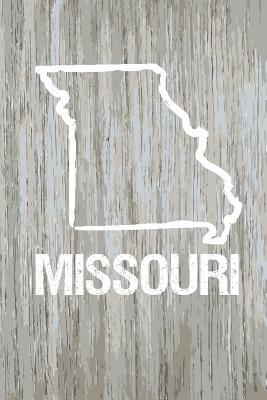 Missouri: Blank Lined Journal for Anyone That Loves Missouri, the Outdoors and Nature! - Creates, Kwg