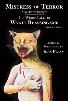 Mistress of Terror and Other Stories - Blassingame, Wyatt, and Pelan, John (Introduction by)