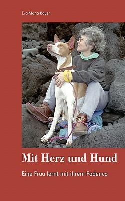 Mit Herz und Hund: Eine Frau lernt mit ihrem Podenco - Bauer, Eva-Maria