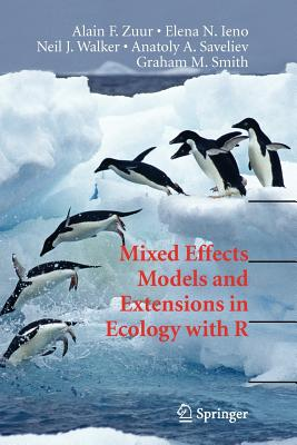 Mixed Effects Models and Extensions in Ecology with R - Zuur, Alain, and Ieno, Elena N, and Walker, Neil