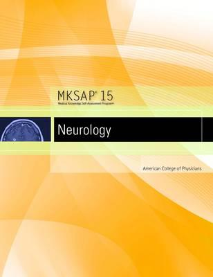 MKSAP 15 Medical Knowledge Self-assessment Program: Neurology - American College of Physicians, and Dodick, David (Editor)