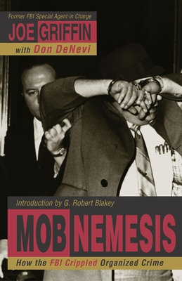 Mob Nemesis - Griffin, Joe, and DeNevi, Don (Contributions by), and Griffin, Joe (Foreword by)