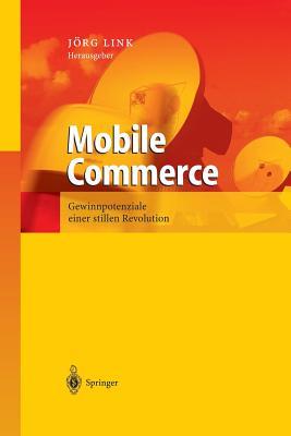 Mobile Commerce: Gewinnpotenziale Einer Stillen Revolution - Link, Jorg (Editor)