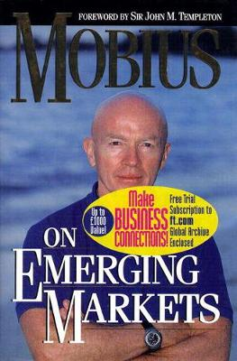 Mobius on Emerging Markets - Mobius, Mark, and Moribus, John, and Dharma Publishing