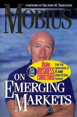 Mobius on Emerging Markets - Mobius, Mark, and Moribus, John, and Dharma Publishing