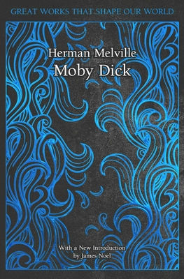 Moby Dick - Melville, Herman, and Noel, James (Introduction by)