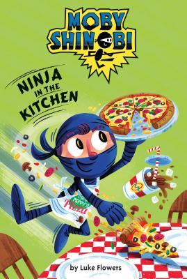 Moby Shinobi: Ninja in the Kitchen - Flowers, Luke