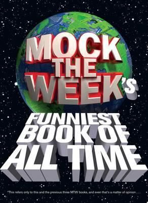 Mock the Week's 2011: Funniest Book of All Time* - Patterson, Dan