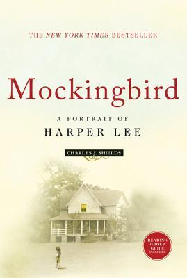 Mockingbird: A Portrait of Harper Lee - Shields, Charles J