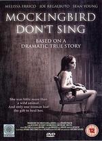 Mockingbirds Don't Sing