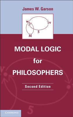 Modal Logic for Philosophers - Garson, James W.