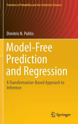 Model-Free Prediction and Regression: A Transformation-Based Approach to Inference - Politis, Dimitris N
