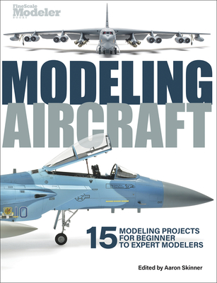 Modeling Aircraft - Skinner, Aaron (Editor)