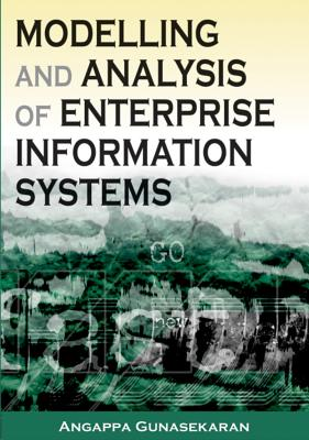 Modeling and Analysis of Enterprise Information Systems - Gunasekaran, Angappa, PH.D. (Editor)