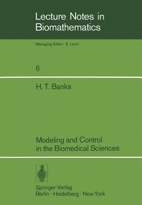 Modeling and Control in the Biomedical Sciences - Banks, H T