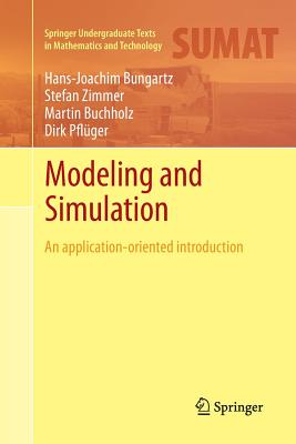 Modeling and Simulation: An Application-Oriented Introduction - Bungartz, Hans-Joachim, and Zimmer, Stefan, and Buchholz, Martin