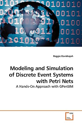 Modeling and Simulation of Discrete Event Systems with Petri Nets - Davidrajuh, Reggie
