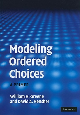 Modeling Ordered Choices: A Primer - Greene, William H, and Hensher, David A