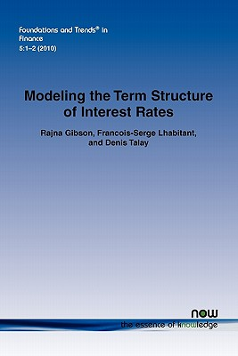 Modeling the Term Structure of Interest Rates: A Review of the Literature - Gibson, Rajna