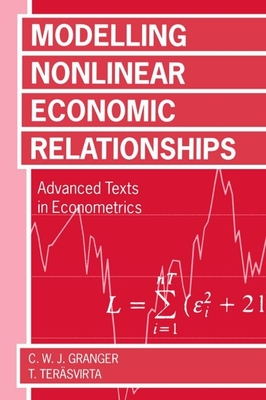 Modelling Nonlinear Economic Relationships - Terasvirta, Timo, and Granger, Clive W J