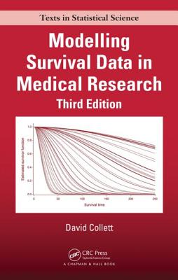 Modelling Survival Data in Medical Research, Third Edition - Collett, David
