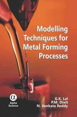 Modelling Techniques for Metal Forming Processes - Lal, G K Et Al