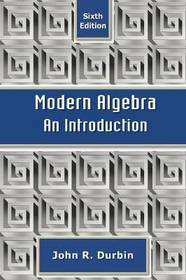 Modern Algebra: An Introduction - Durbin, John R