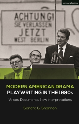 Modern American Drama: Playwriting in the 1980s: Voices, Documents, New Interpretations - Shannon, Sandra G, and Murphy, Brenda (Editor), and Listengarten, Julia (Editor)