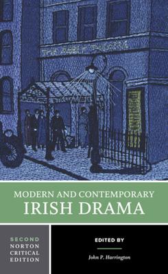 Modern and Contemporary Irish Drama - Harrington, John P (Editor)