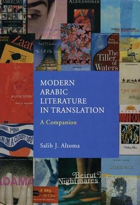 Modern Arabic Literature in Translation: A Companion - Altoma, Salih J (Editor)