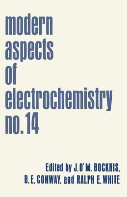 Modern Aspects of Electrochemistry: No. 14 - Bockris, John (Editor)