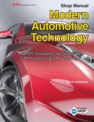 Modern Automotive Technology Shop Manual - Johanson, Chris